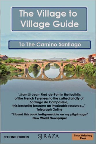 The Village to Village Guide: To The Camino Santiago