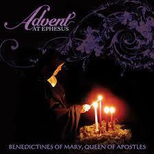 Advent at Ephesus: Benedictines of Mary, Queen of Apostles