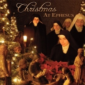Christmas at Ephesus: Benedictines of Mary, Queen of Apostles CD