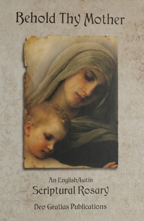 Behold Thy Mother - An English / Latin Scriptural Rosary