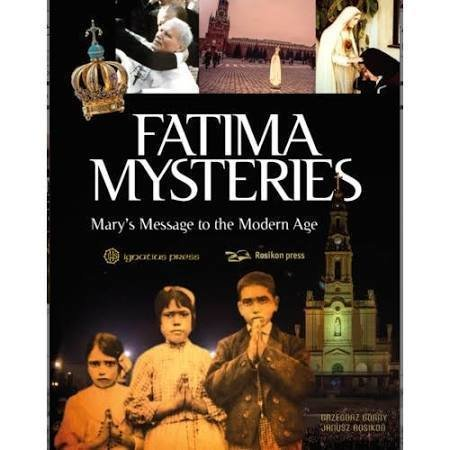 Fatima Mysteries: Mary's Message to the Modern Age