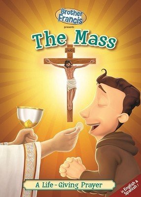 Brother Francis presents: The Mass   -  A Life-Giving Prayer (Episode 6)