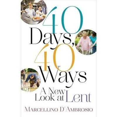 40 Days 40 Ways: A New Look at Lent
