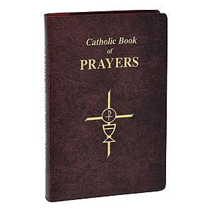 Catholic Book of Prayers: Popular Catholic Prayers Arranged for Everyday Use Vinyl Bound – Large Print,