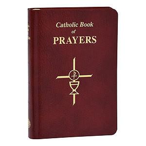 CATHOLIC BOOK OF PRAYERS-BURG LEATHER POPULAR CATHOLIC PRAYERS ARRANGED FOR EVERYDAY USE: IN LARGE PRINT