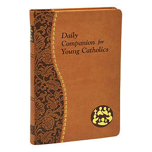 DAILY COMPANION FOR YOUNG CATHOLICS MINUTE MEDIATIONS FOR EVERY DAY CONTAINING A READING, A REFLECTION, AND A PRAYER