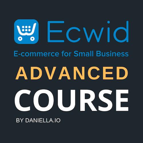 Ecwid eCommerce Advanced Course