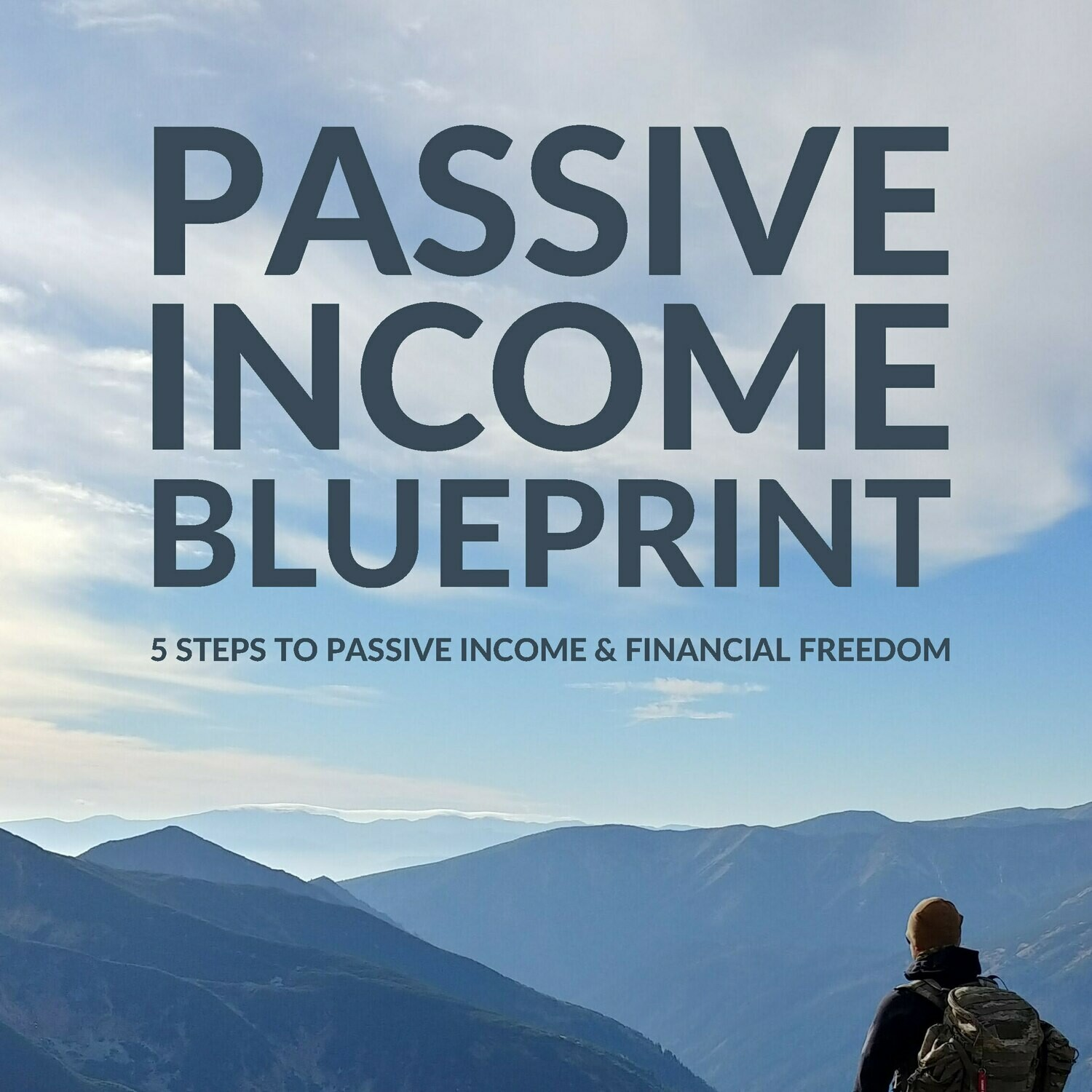 Passive Income Blueprint | 5 Steps Financial Freedom