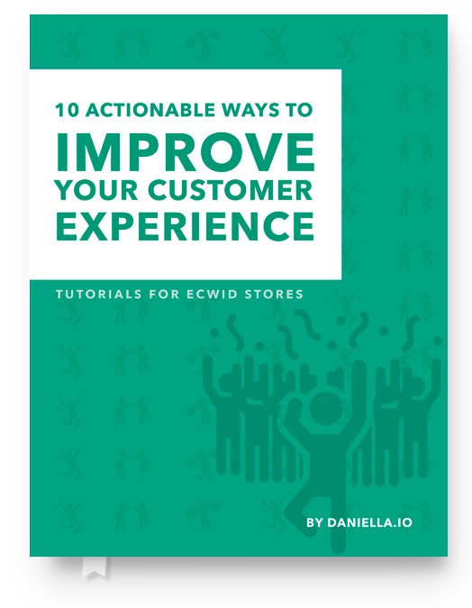 Ecwid eBook | 10 Actionable Ways to Improve Customer Experience EBOOK3