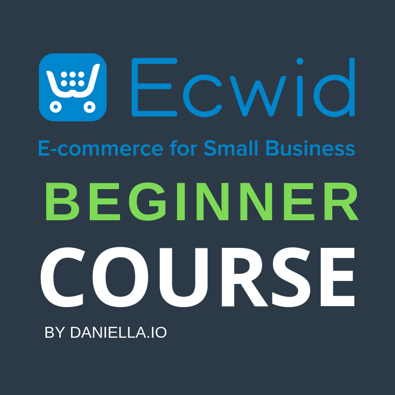 Ecwid eCommerce Beginner Course