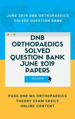 ​June 2019 DNB Orthopaedic Solved Question Bank By DRLeander.com