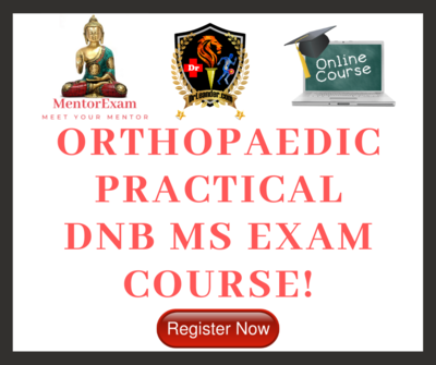 ORTHOPAEDICS DNB MS PRACTICAL EXAM COURSE
