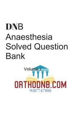 DNB Anaesthesia SOlved Question Bank