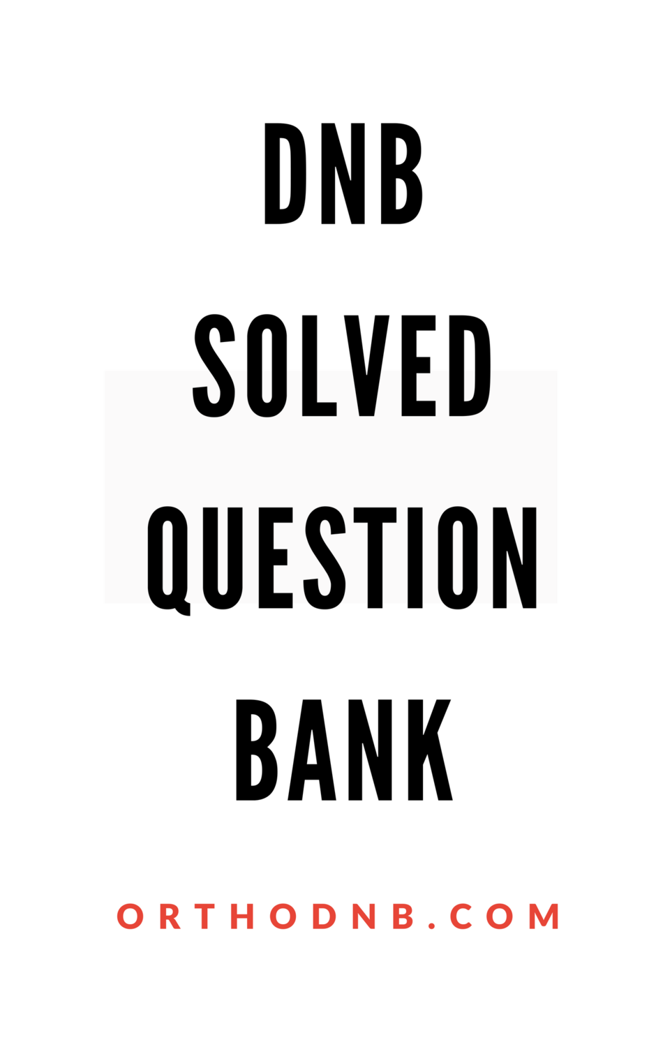 DNB Solved Question Bank with Answers