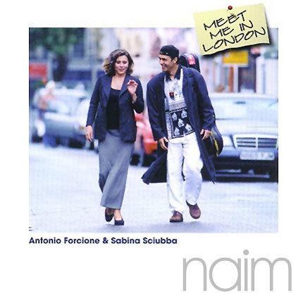 Antonio Forcione & Sabina Sciubba. Meet me in London NAIMCD021