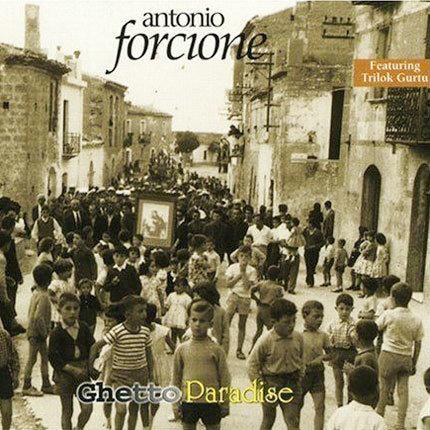 Antonio Forcione. Ghetto Paradise NAIMCD032