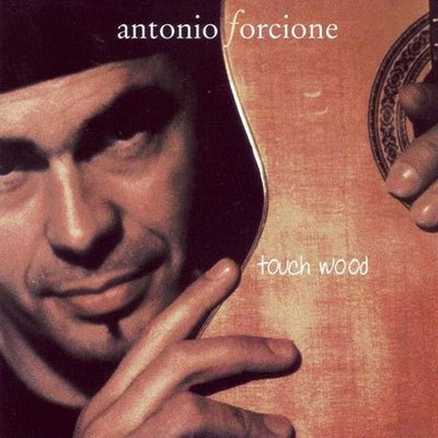 Antonio Forcione. Touch Wood