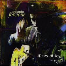 Antonio Forcione. Tears Of Joy NAIMCD087