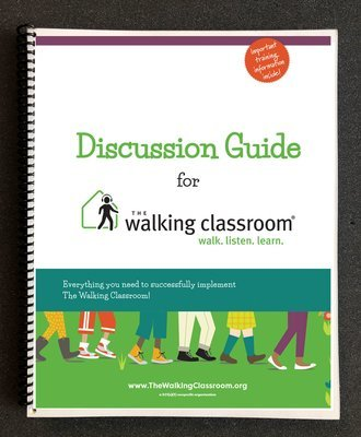The Walking Classroom Discussion Guide for Out-of-School Time