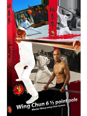 Wing Chun 6 ½ Point Pole