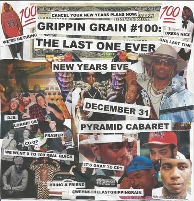 Grippin' Grain #100 - NYE DEC. 31 - The Pyramid