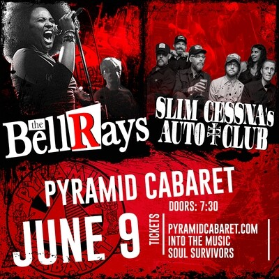 THE BELLRAYS + SLIM CESSNA'S AUTO CLUB - JUNE 9 - Pyramid