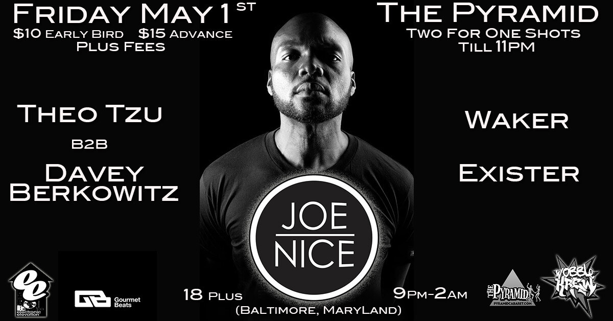 JOE NICE - MAY 1 - *EARLY BIRD* - The PYRAMID