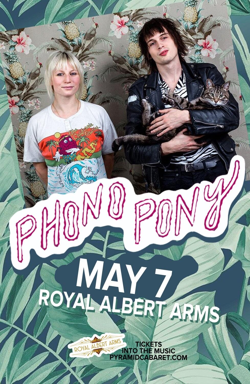 PHONO PONY - MAY 7 - Royal Albert Arms
