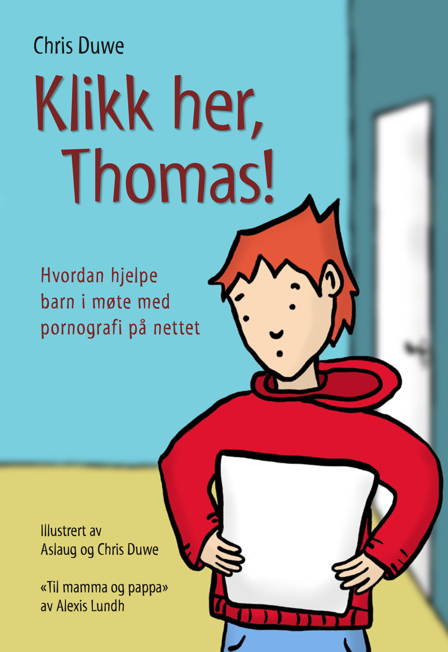 Klikk her, Thomas! Hvordan hjelpe barn i møte med pornografi på nettet 9788271995621