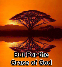 But for the Grace of God - 3/21/12