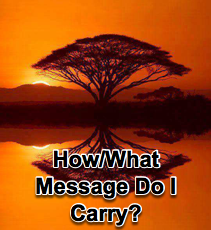 How/What Message Do I Carry? - 9/15/10