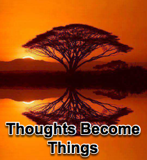 Thoughts Become Things - 3/18/15