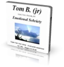 Emotional Sobriety - Tom B Jr.