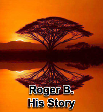 Roger B. - His Story - 11/20/13