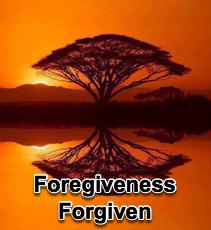 Forgiveness - Forgiven  -  6/20/12