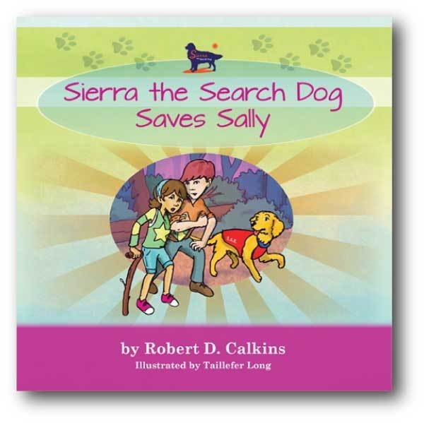 Sierra the Search Dog Saves Sally (Book 3)
