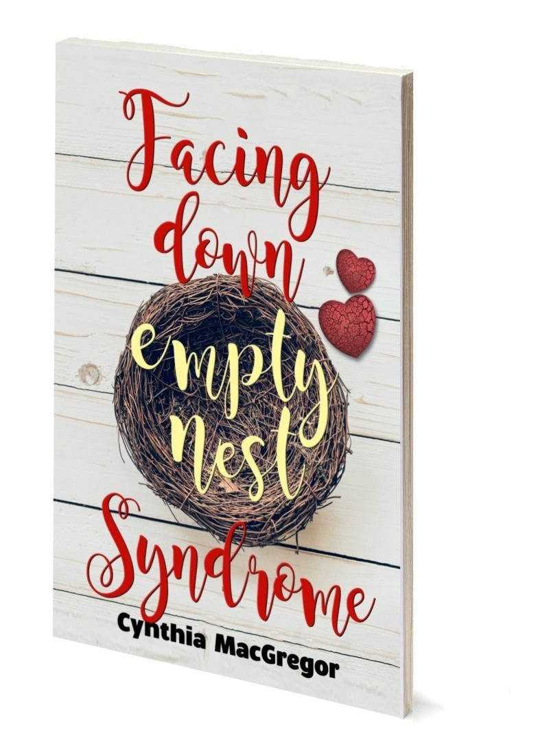 Facing Down Empty Nest Syndrome by Cynthia MacGregor