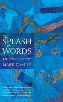 The Splash of Words by Mark Oakley