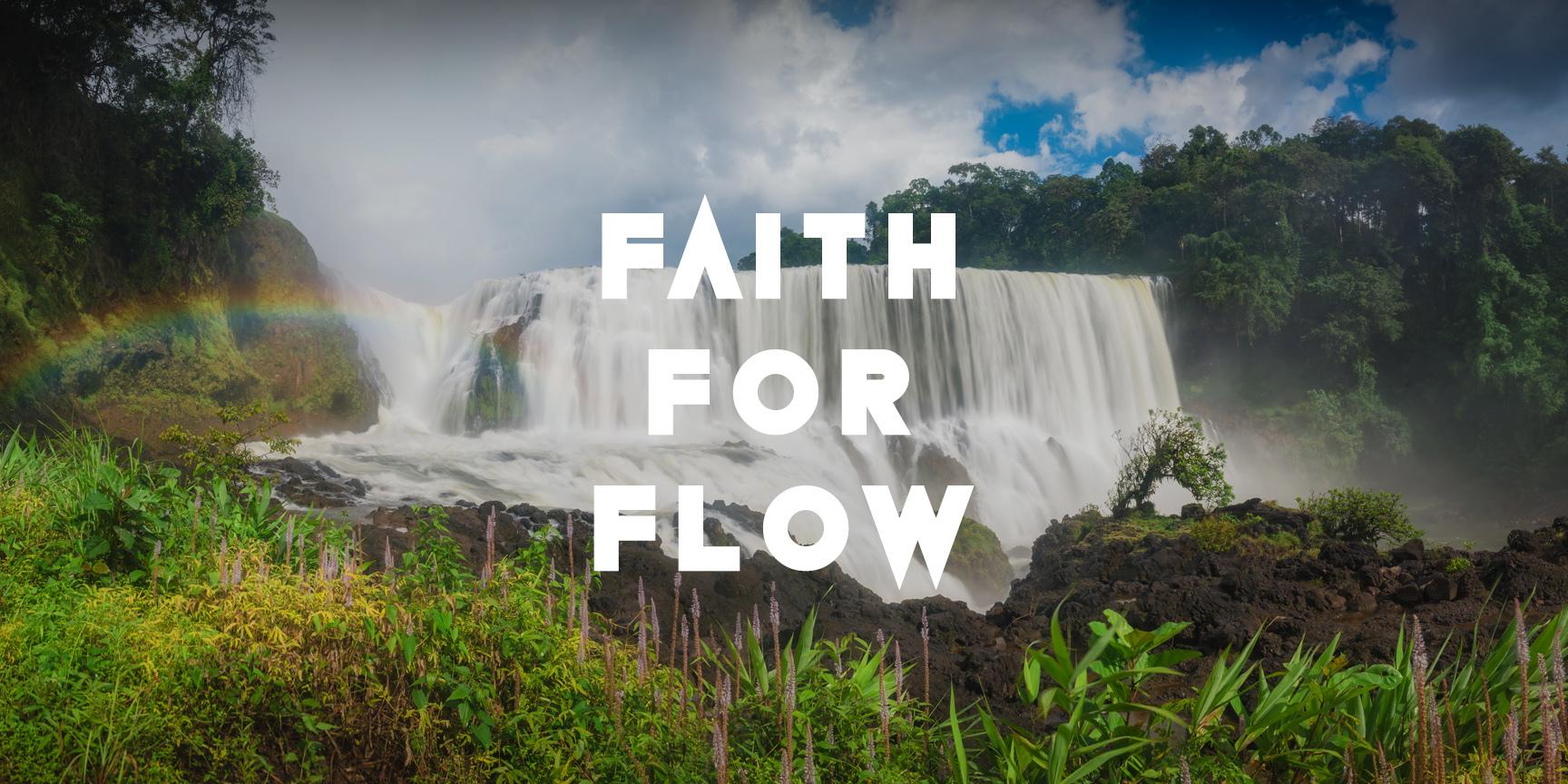 Faith for Flow Part 2 00029