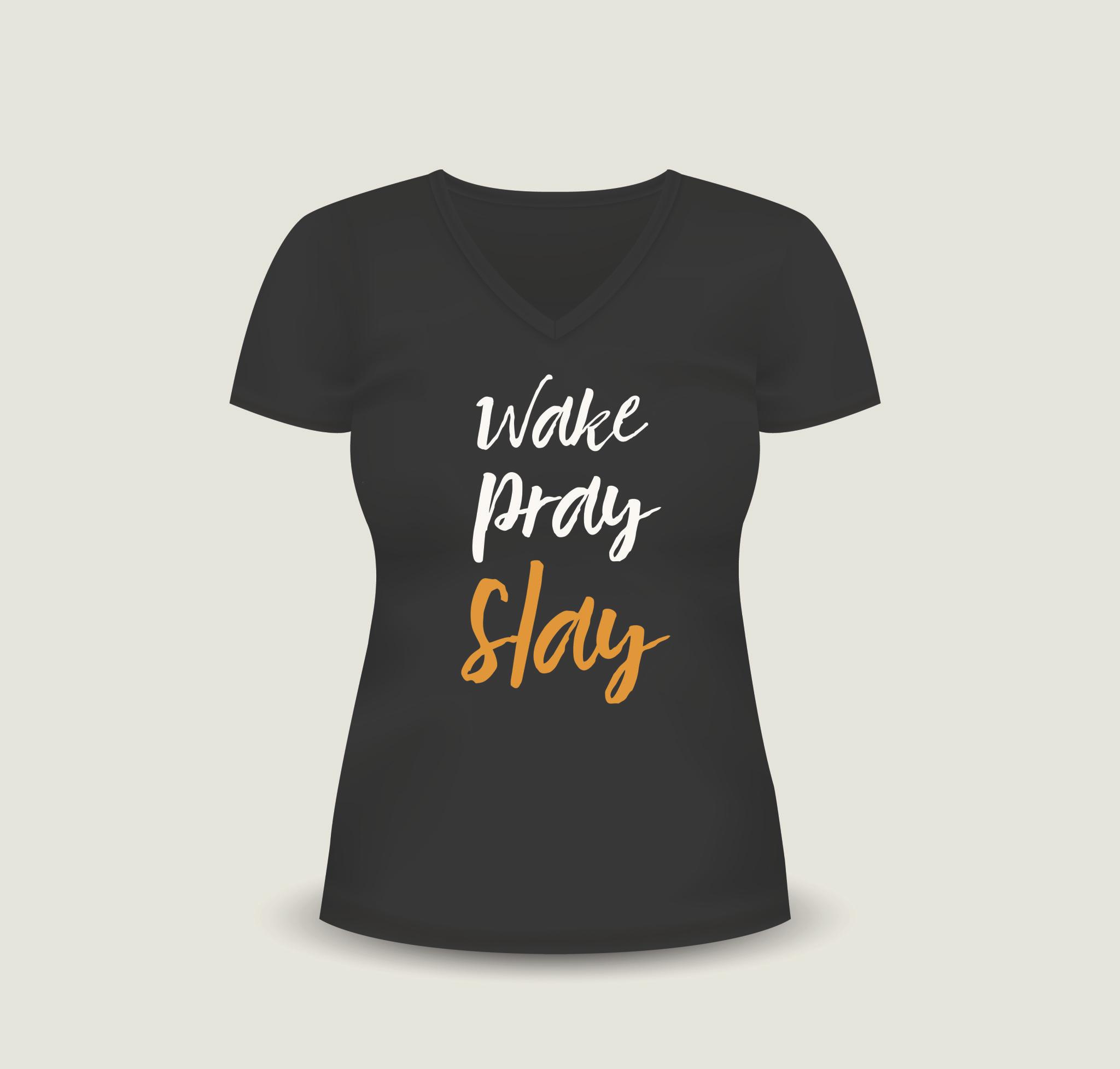 Wake Pray Slay T-Shirt (Female Cut) SWATA002
