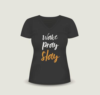 Wake Pray Slay T-Shirt (Female Cut)