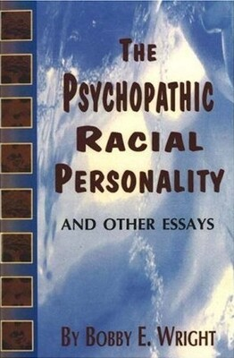 The Psychopathic Racial Personality ($10)