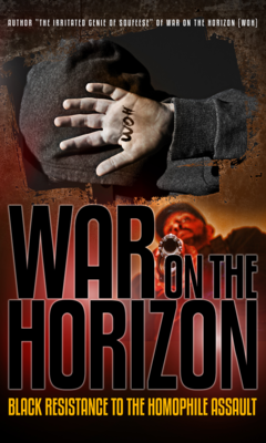 War on the Horizon - Black Resistance to the Homophile Assault Book