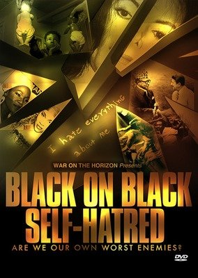 Black on Black Self-Hatred: The Enemy Within (2-Disc DVD Set) - .mp4 Electronic Email Version