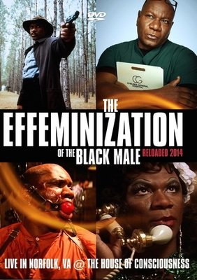 Effeminization of the Black Male Reloaded - .mp4 Electronic Email Version