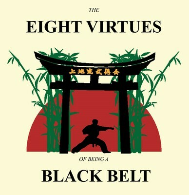 The Eight Virtues of Being a Black Belt
