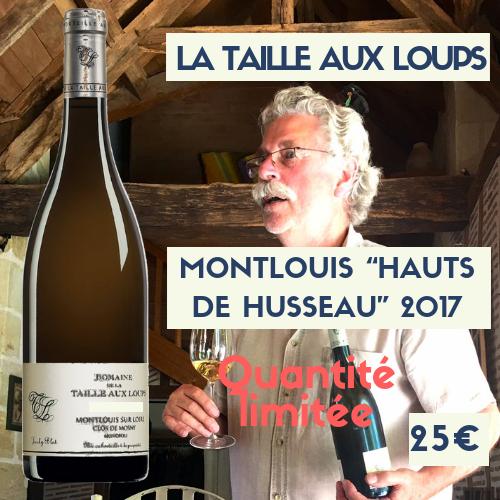 1 bouteilles Domaine de la Taille aux Loups Montlouis Les Hauts de Husseau 2017 (blanc). (25€)