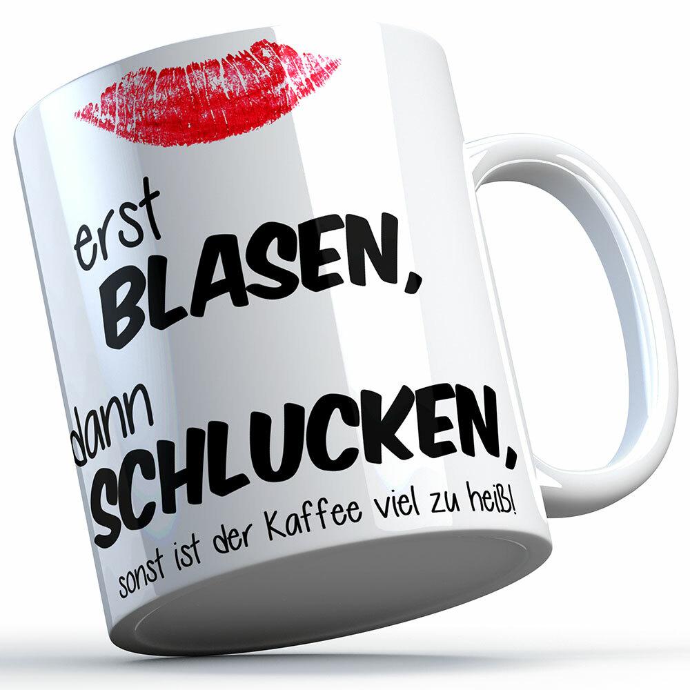 """""""Erst blasen, dann schlucken, sonst ist der Kaffee viel zu heiß!"""" Tasse (Variante: Weißer Henkel) 92159"""