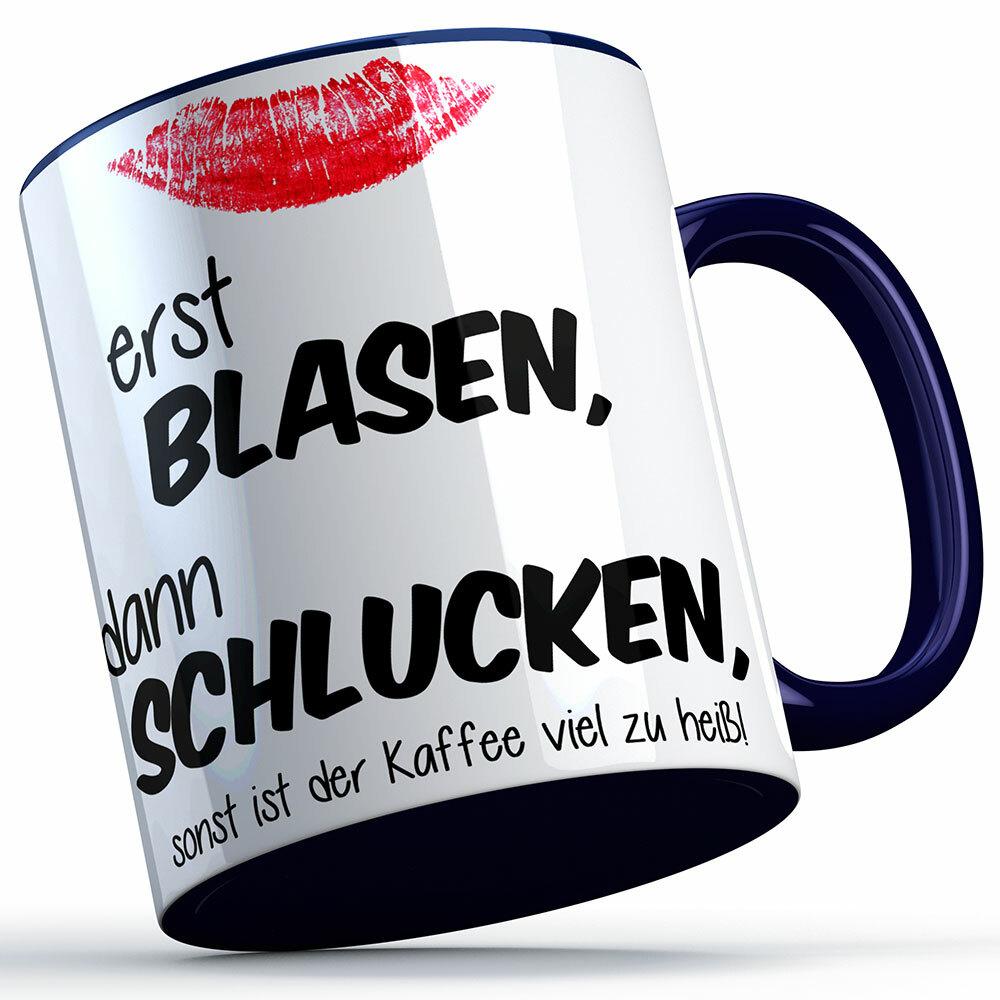 """""""Erst blasen, dann schlucken, sonst ist der Kaffee viel zu heiß!"""" Tasse (Variante: Blauer Henkel) 92161"""