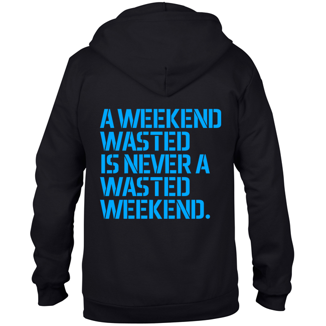 A weekend wasted is never a wasted weekend. (#trancefamily Unisex Sweatjacket) M1-TFC  00045